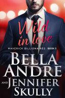 Pdf Wild In Love: The Maverick Billionaires, Book 5 (Contemporary Romance)