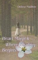 Heart Magick ... Where Healing Begins