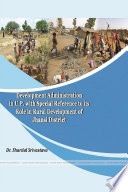 Study Of Development Administration Of Uttar Pradesh Special Reference To Its Role In Rural Development Of Jhansi District