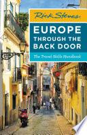 """Rick Steves Europe Through the Back Door: The Travel Skills Handbook"" by Rick Steves"