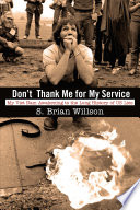 """""""Don't Thank Me For My Service"""" by S. Brian Willson"""