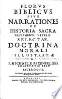 Florus Biblicus, sive Narrationes ex historia sacra Testamenti Veteris selectæ, doctrina morali illustratæ