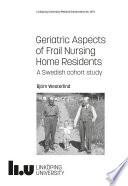 Geriatric Aspects Of Frail Nursing Home Residents