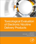 Toxicological Evaluation of Electronic Nicotine Delivery Products