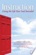 """""""The Instruction: Living the Life Your Soul Intended"""" by Ainslie MacLeod"""