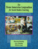 The Theme Immersion Compendium for Social Studies Teaching