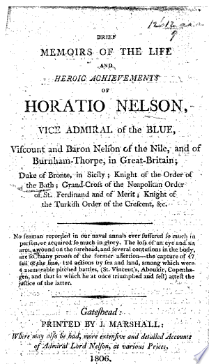 Download Brief Memoirs of the life and heroic achievements of Horatio Nelson, etc PDF