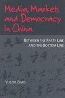 Media  Market  and Democracy in China