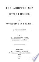 The Adopted Son of the Princess  Or  Providence in a Family