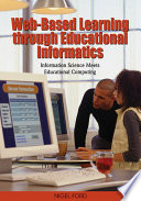 Web Based Learning through Educational Informatics  Information Science Meets Educational Computing