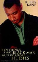 Ten Things Every Black Man Must Do Before He Dies