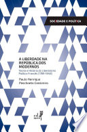 Book cover for Liberdade na republica dos modernos teoria e historia do liberalismo politico frances (1789-1848).