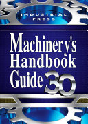 Machinery's Handbook Guide, 30th Edition