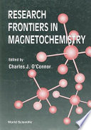 Research Frontiers in Magnetochemistry