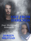 Out from Darkness  Four Historical Romances