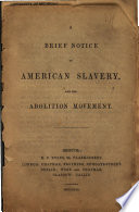 A Brief Notice of American Slavery, and the Abolition Movement