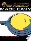 Children S Songs For Banjo Made Easy