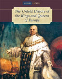 The Untold History of the Kings and Queens of Europe [Pdf/ePub] eBook