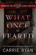 What Once We Feared: An Original Forest of Hands and Teeth Story Pdf/ePub eBook