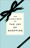 The Virago Book of the Joy of Shopping