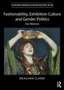 Fashionability  Exhibition Culture and Gender Politics