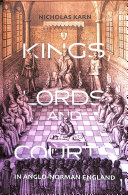 Kings  Lords and Courts in Anglo Norman England