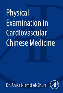 Physical Examination in Cardiovascular Chinese Medicine Book