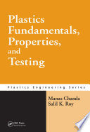 Plastics Fundamentals  Properties  and Testing