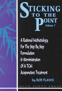 Sticking to the Point: A rational methodology for the step by step formulation & administration of an acupuncture treatment