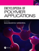 Encyclopedia of Polymer Applications  3 Volume Set