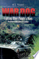 War Dog  Fighting Other People s Wars  The Modern Mercenary in Combat Book PDF