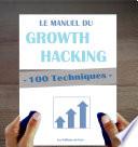 100 Techniques de Growth Hacking en fran  ais   Le Manuel du Growth Hacking Book