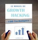 Pdf 100 Techniques de Growth Hacking en français : Le Manuel du Growth Hacking Telecharger