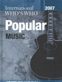 International Who s Who in Popular Music 2007