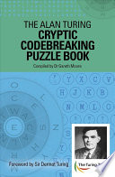 The Alan Turing Cryptic Codebreaking Puzzle Book