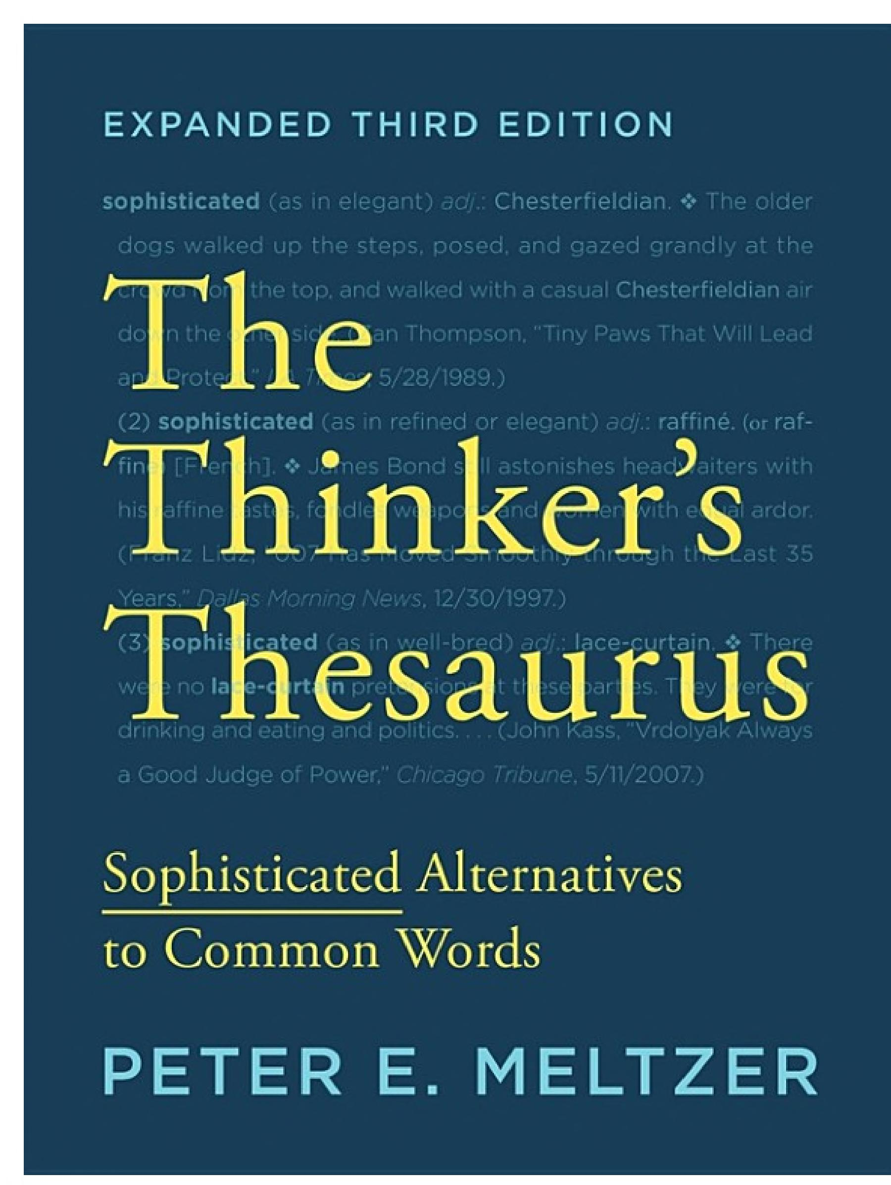 The Thinker s Thesaurus  Sophisticated Alternatives to Common Words  Expanded Third Edition
