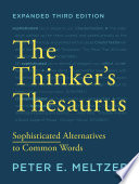 The Thinker's Thesaurus: Sophisticated Alternatives to Common Words (Expanded Third Edition)