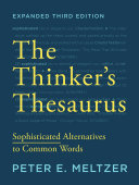 The Thinker's Thesaurus: Sophisticated Alternatives to Common Words (Expanded Third Edition) ebook