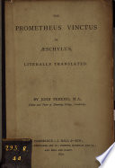 The Prometheus vinctus of   schylus  literally tr  by J  Perkins