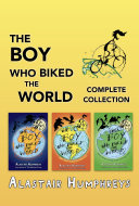 The Boy Who Biked the World: Complete Collection