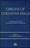 Origins of Cognitive Skills