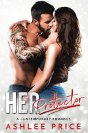 Her Protector  A Contemporary Romance