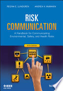 Risk Communication  : A Handbook for Communicating Environmental, Safety, and Health Risks