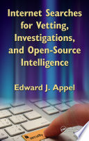 Internet Searches for Vetting  Investigations  and Open Source Intelligence