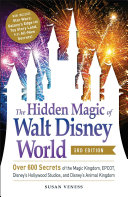 The Hidden Magic of Walt Disney World  3rd Edition