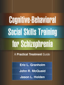 Cognitive Behavioral Social Skills Training for Schizophrenia