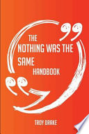 The Nothing Was the Same Handbook - Everything You Need to Know about Nothing Was the Same