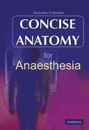 Concise Anatomy for Anaesthesia