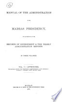 Manual of the Administration of the Madras Presidency  in Illustration of the Records of Government   the Yearly Administration Reports