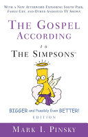The Gospel according to The Simpsons  Bigger and Possibly Even Better  Edition